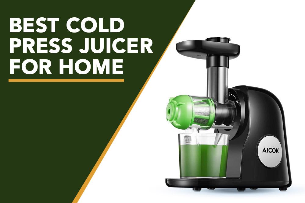 best cold press juicer for home banner