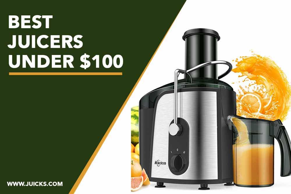 Best juicers under $100