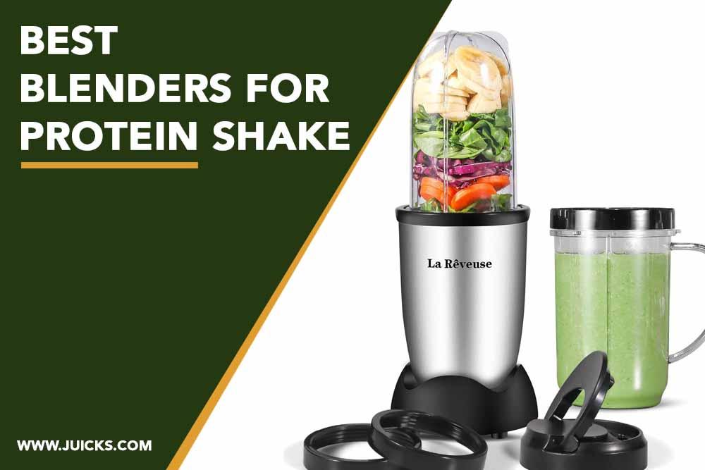 best blenders for protein shake