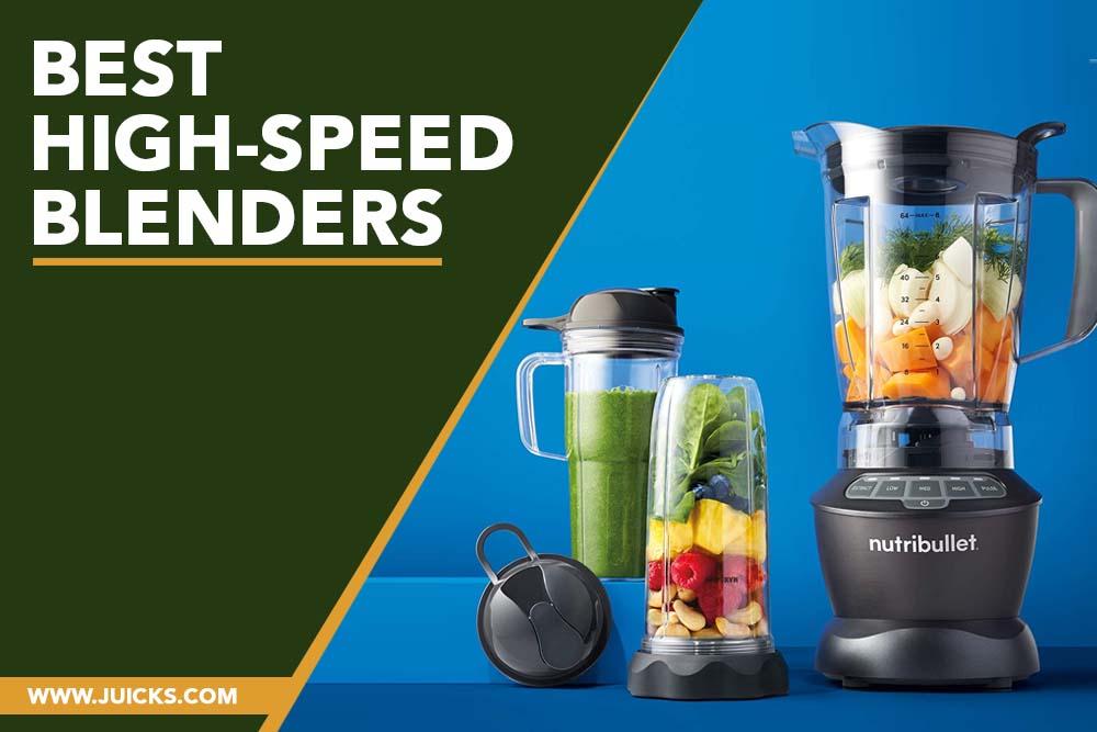 Best High-Speed blenders