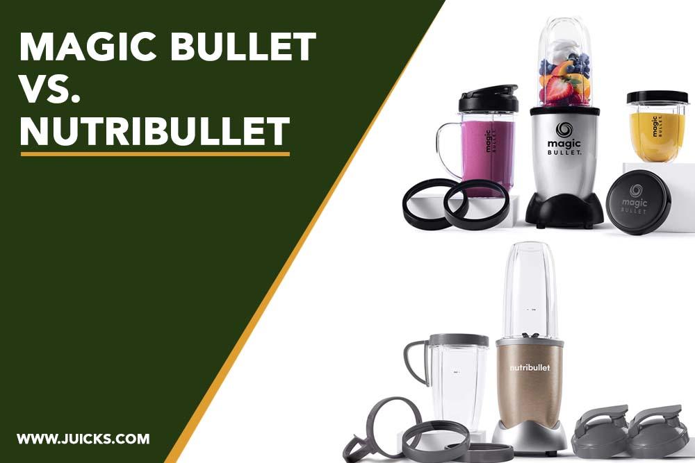 Magic bullet vs. Nutribullet