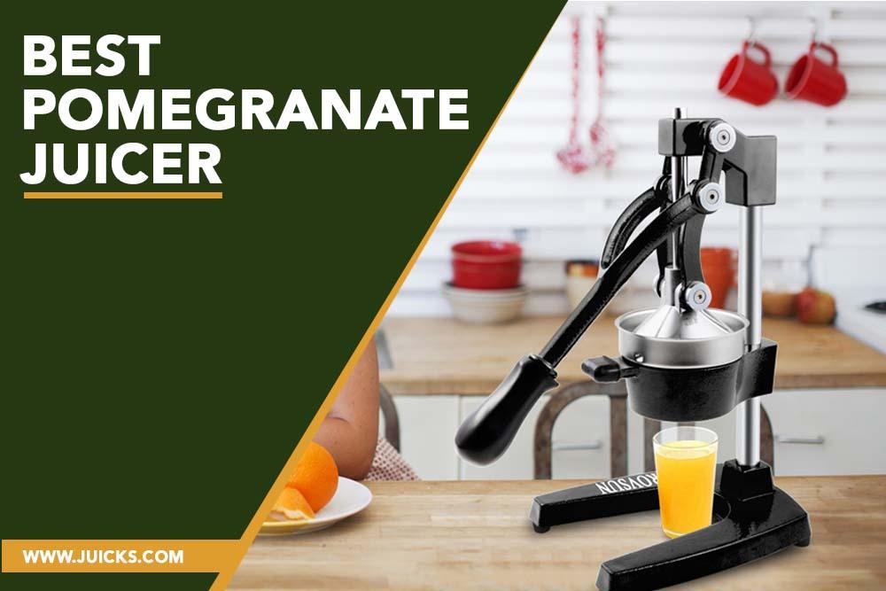 best pomegranate Juicer