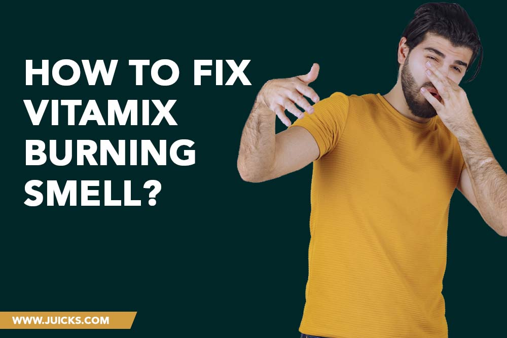 How to fix vitamix burning smell