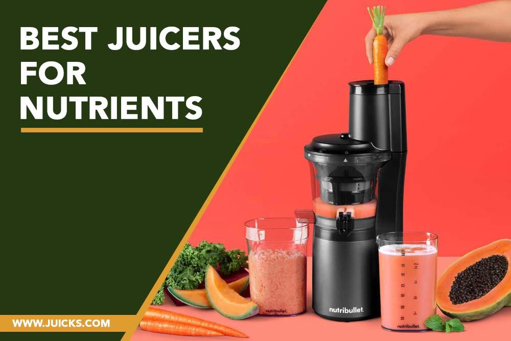 Best Juicers for Nutrients